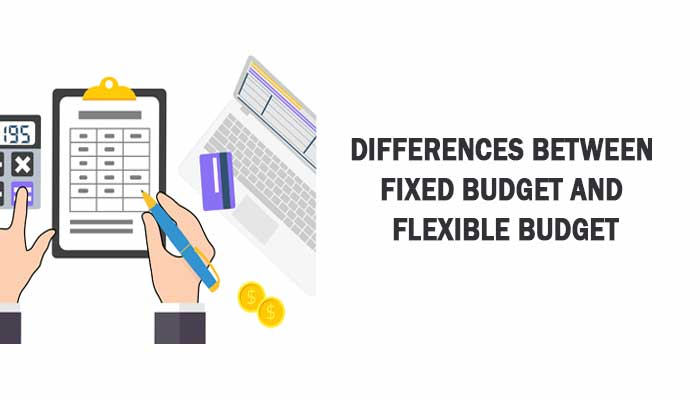 Differences between fixed budget and flexible budget