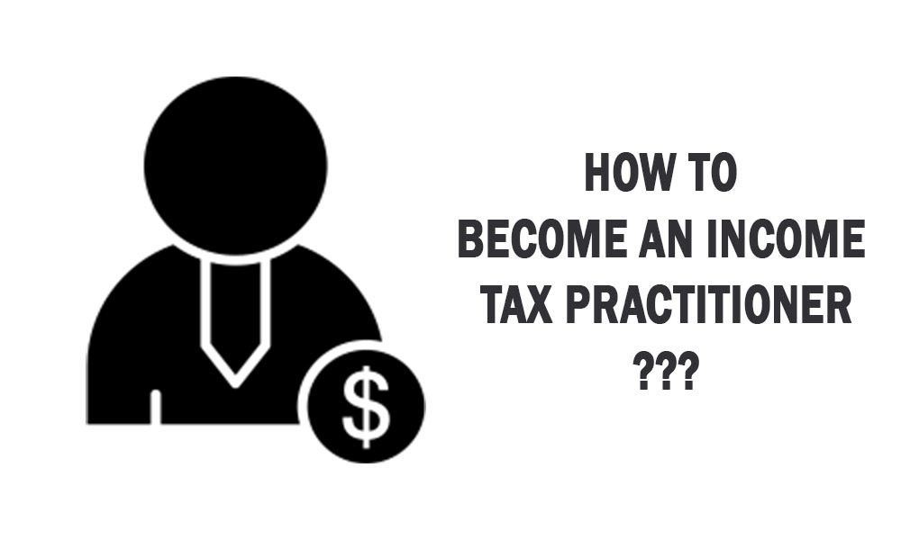 How to Become an Income Tax Practitioner