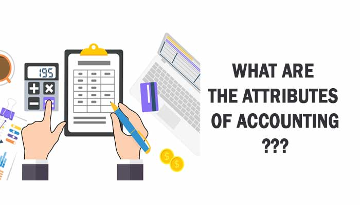 What are the attributes of accounting